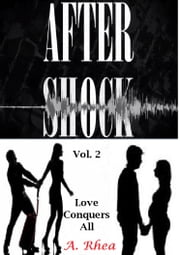 Aftershock - Love Conquers All ebook by A. Rhea