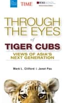 Through the Eyes of Tiger Cubs ebook by Mark L. Clifford,Janet Pau