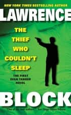 The Thief Who Couldn't Sleep ebook by Lawrence Block