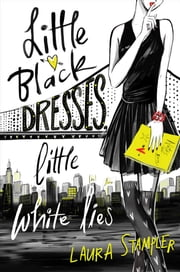 Little Black Dresses, Little White Lies ebook by Laura Stampler