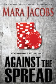 Against The Spread (Anna Dawson #2) ebook by Mara Jacobs