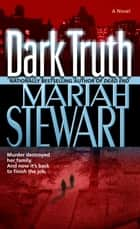 Dark Truth - A Novel ebook by Mariah Stewart