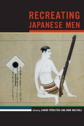 Recreating Japanese Men ebook by