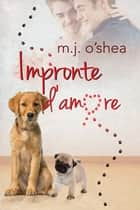 Impronte d'amore ebook by M.J. O'Shea, N.A.M.