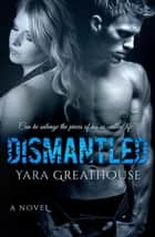 Dismantled - Girls on Top, #2 ebook by Yara Greathouse