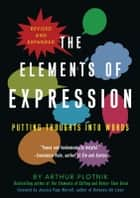 The Elements of Expression ebook by Arthur Plotnik,Jessica Morell