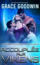 Accouplée aux Vikens ebook by Grace Goodwin