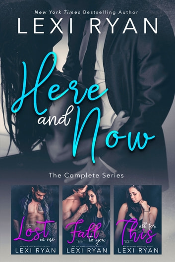 Here and Now - The Complete Series ebook by Lexi Ryan