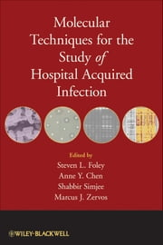 Molecular Techniques for the Study of Hospital Acquired Infection ebook by Steven L. Foley,Anne Y. Chen,Shabbir Simjee,Marcus J. Zervos