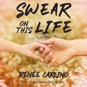 Swear On This Life - A Novel audiobook by Renée Carlino