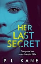 Her Last Secret ebook by P L Kane