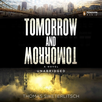 Tomorrow and Tomorrow audiobook by Tom Sweterlitsch