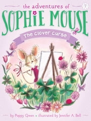The Clover Curse ebook by Poppy Green,Jennifer A. Bell