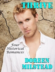 Thrive: Four Historical Romances ebook by Doreen Milstead