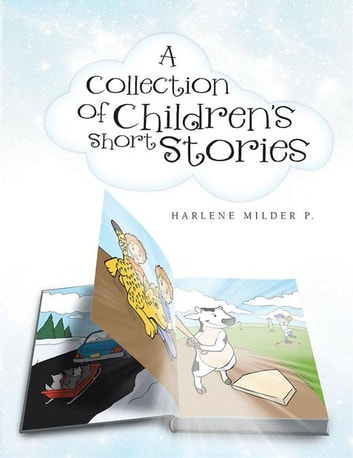 A Collection of Children's Short Stories ebook by Harlene Milder