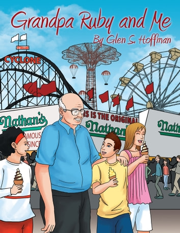 Grandpa Ruby and ME ebook by Glen S. Hoffman