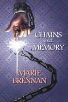 Chains and Memory ebook by Marie Brennan