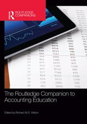 The Routledge Companion to Accounting Education ebook by Richard M.S. Wilson