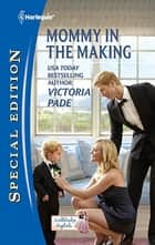 Mommy in the Making ebook by Victoria Pade