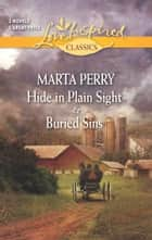 Hide in Plain Sight and Buried Sins ebook by Marta Perry