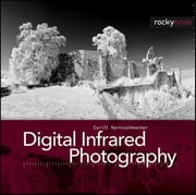 Digital Infrared Photography ebook by Cyrill Harnischmacher