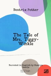 The Tale of Mrs. Tiggy-Winkle (with audio) - Read-aloud eBook with English audio narration for language learning ebook by Beatrix Potter
