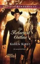 The Reluctant Outlaw ebook by Karen Kirst