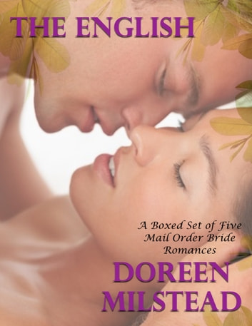 The English – a Boxed Set of Five Mail Order Bride Romances ebook by Doreen Milstead