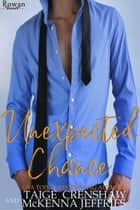 Unexpected Chance - Rowan, #17 ebook by Taige Crenshaw, McKenna Jeffries