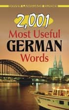 2,001 Most Useful German Words ebook by Joseph W. Moser, Ph.D., Dover