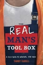 The Real Man's Toolbox ebook by Tammy Farrell