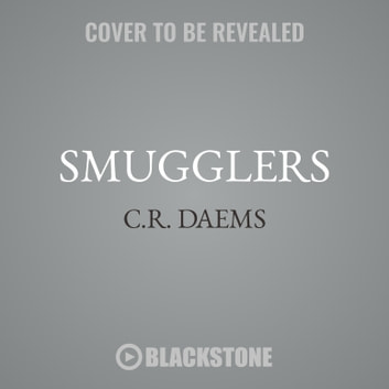 Smugglers audiobook by C. R. Daems