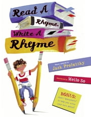 Read a Rhyme, Write a Rhyme ebook by Jack Prelutsky,Meilo So