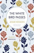 The White Bird Passes ebook by Jessie Kesson, Linda Cracknell