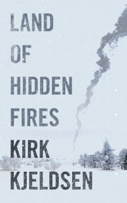 Land Of Hidden Fires ebook by KIRK KJELDSEN