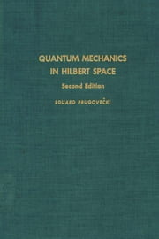 Quantum mechanics in Hilbert space ebook by Unknown, Author