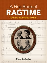 A First Book of Ragtime ebook by David Dutkanicz