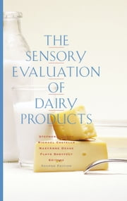 The Sensory Evaluation of Dairy Products ebook by Stephanie Clark,Michael Costello,MaryAnne Drake,Floyd Bodyfelt