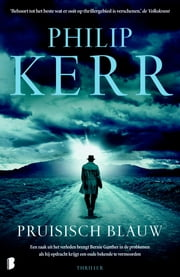 Pruisisch blauw - Deel 12 van de Bernie Gunther thrillers ebook by Philip Kerr, Jan Pott