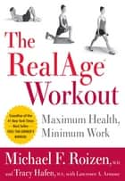 The RealAge(R) Workout ebook by Michael F. Roizen,Tracy Hafen