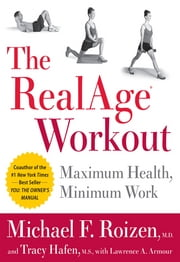 The RealAge(R) Workout - Maximum Health, Minimum Work ebook by Michael F. Roizen,Tracy Hafen