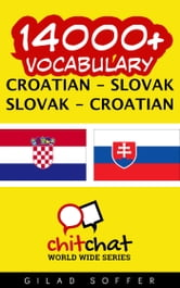 14000+ Vocabulary Croatian - Slovak ebook by Gilad Soffer