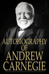 Autobiography of Andrew Carnegie ebook by Andrew Carnegie
