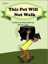 This Pot Will Not Walk ebook by Gloria Lapin