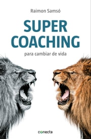 Supercoaching - Para cambiar de vida ebook by Raimon Samsó