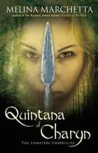 Quintana of Charyn - The Lumatere Chronicles ebook by Melina Marchetta
