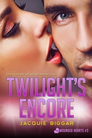 Twilight's Encore - Wounded Hearts, #3 ebook by Jacquie Biggar