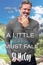 A Little Rain Must Fall ebook by SJ McCoy