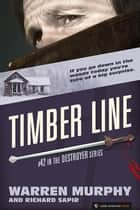 Timber Line - The Destroyer #42 ebook by Warren Murphy, Richard Sapir