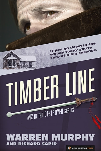 Timber Line - The Destroyer #42 ebook by Warren Murphy,Richard Sapir
